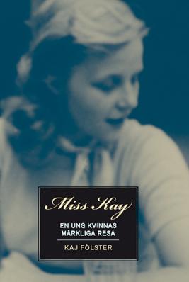 Miss Kay: en ung kvinnas märkliga resa