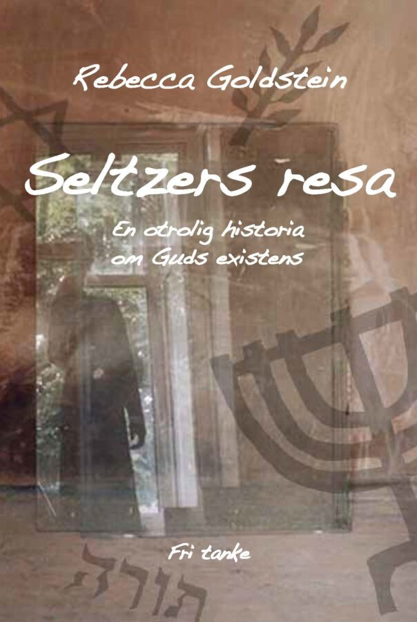 Seltzers resa – En otrolig historia om Guds existens, bound