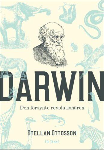 Darwin. Den försynte revolutionären