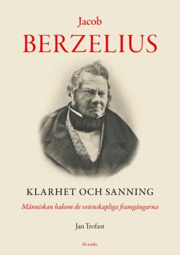 Jacob Berzelius. Klarhet och sanning